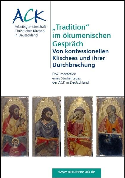 """""""Tradition"""" im ökumenischen Gespräch"""