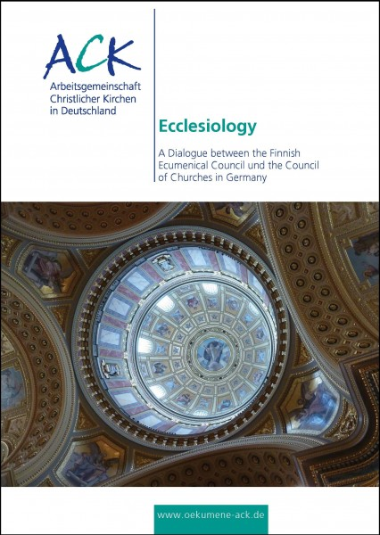 Ecclesiology - A Dialogue between the Finnish Ecumenical Council und the German Council of Churches