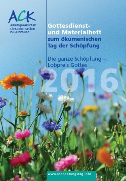 Gottesdienst- und Materialheft Tag der Schöpfung 2016