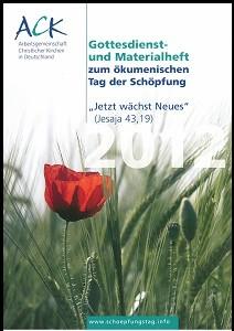 """""""Jetzt wächst Neues"""" (Jes 43,19) - 2012, Gottesdienst und Materialheft zum Tag der Schöpfung"""